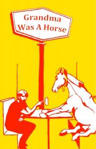 Grandma Was A Horse